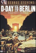George Stevens: D-Day To Berlin -