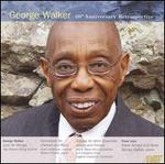 George Walker: 60th Anniversary Retrospective