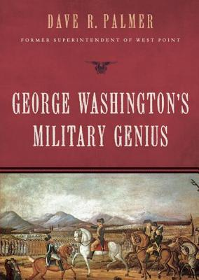 George Washington's Military Genius - Palmer, David R, and Dean, Robertson (Read by)