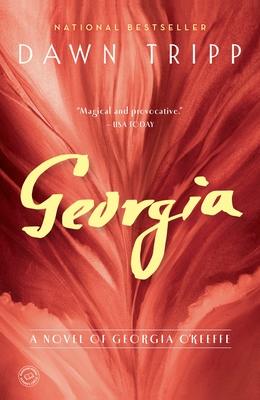Georgia: A Novel of Georgia O'Keeffe - Tripp, Dawn