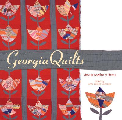 Georgia Quilts: Piecing Together a History - Holmes, Catherine (Contributions by), and Roth, Darlene R (Contributions by), and McLaren, Irene (Contributions by)
