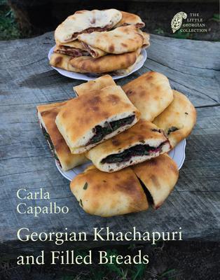 Georgian Khachapuri and Filled Breads - Capalbo, Carla (Photographer)