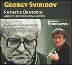 Georgy Sviridov: Pathetic Oratorio and Other Orchestral Works