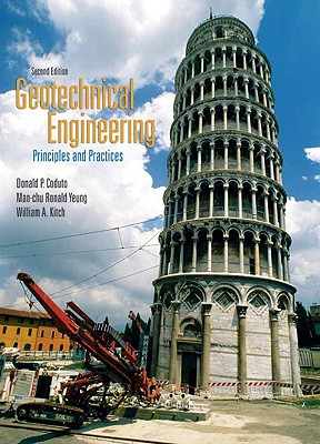 Geotechnical Engineering: Principles and Practices - Coduto, Donald, and Yeung, Man-Chu Ronald, and Kitch, William