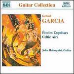 Gerald Garcia: Etudes Esquisses; Celtic Airs