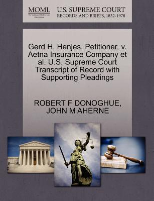 Gerd H. Henjes, Petitioner, V. Aetna Insurance Company Et Al. U.S. Supreme Court Transcript of Record with Supporting Pleadings - Donoghue, Robert F, and Aherne, John M