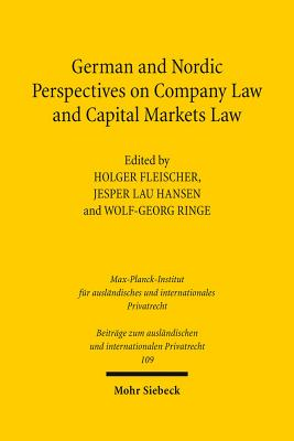German and Nordic Perspectives on Company Law and Capital Markets Law - Fleischer, Holger (Editor), and Hansen, Jesper Lau (Editor), and Ringe, Wolf-Georg (Editor)