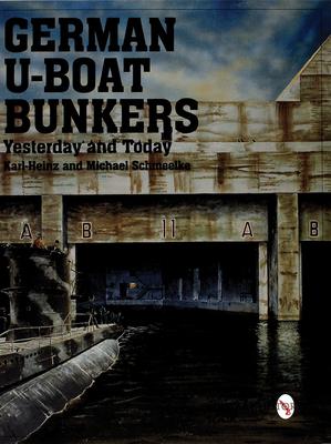 German U-Boat Bunkers - Schmeelke, Karl-Heinz