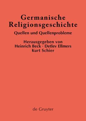Germanische Religionsgeschichte - Beck, Heinrich (Editor), and Ellmers, Detlev (Editor), and Schier, Kurt (Editor)