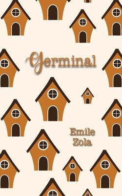 Germinal - Zola, Émile