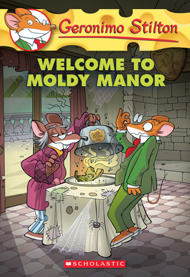 Geronimo Stilton #59: Welcome to Moldy Manor - Stilton, Geronimo