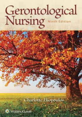 Gerontological Nursing - Eliopoulos, Charlotte, Rnc, MPH