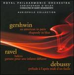 Gershwin: An American in Paris; Rhapsody in Blue; Ravel: B�lero; Pavane pour une infante d�funte; Debussy: Pr�lude �