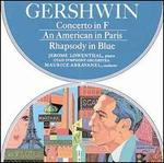 Gershwin: Concerto in F; An American in Paris; Rhapsody in Blue