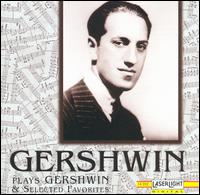 Gershwin Plays Gershwin & Selected Favorites - George Gershwin (piano); Jesus Maria Sanroma (piano); Pittsburgh Symphony Orchestra; William Steinberg (conductor)
