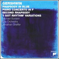 Gershwin: Rhapsody in Blue; Piano Concerto in F; Second Rhapsody; 'I Got Rhythm' Variations - Michael Boriskin (piano); Neil Balm (trumpet); Todd Levy (clarinet); Eos Orchestra; Jonathan Sheffer (conductor)