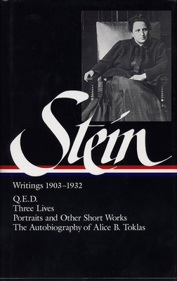 Gertrude Stein: Writings 1903-1932 (Loa #99): Q.E.D. / Three Lives / Portraits and Other Short Works / The Autobiography of Alice B. Toklas - Stein, Gertrude, Ms., and Stimpson, Catharine (Editor), and Chessman, Harriet (Editor)