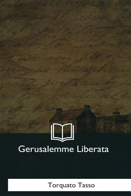 Gerusalemme Liberata - Tasso, Torquato