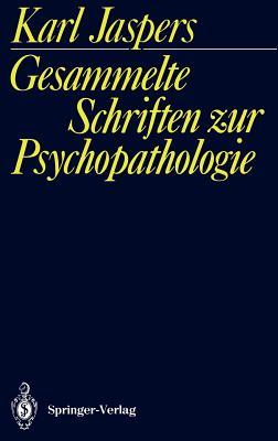Gesammelte Schriften Zur Psychopathologie - Jaspers, Karl, Professor