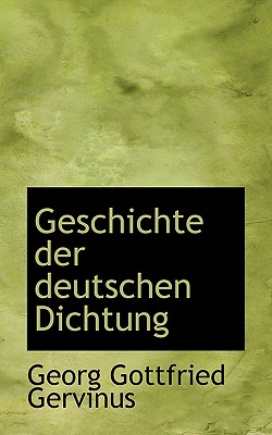 Geschichte Der Deutschen Dichtung - Gervinus, Georg Gottfried
