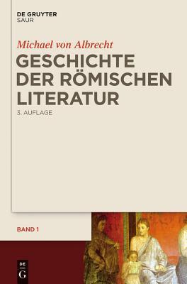 Geschichte Der Romischen Literatur: Von Andronicus Bis Boethius Und Ihr Fortwirken - Albrecht, Michael Von