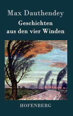 Geschichten Aus Den Vier Winden - Max Dauthendey