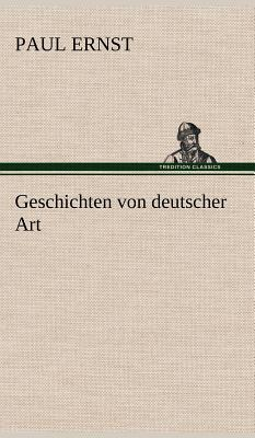 Geschichten Von Deutscher Art - Ernst, Paul