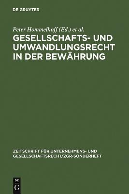 Gesellschafts- Und Umwandlungsrecht in Der Bewahrung: Brandenburger Zgr-Symposion Vom 20. Und 21. Juni 1997 in Brandenburg/Havel - Hommelhoff, Peter (Editor), and Hagen, Horst (Editor), and Rohricht, Volker (Editor)