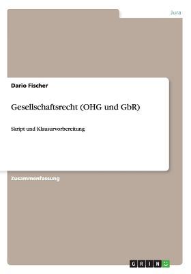 Gesellschaftsrecht (Ohg Und Gbr) - Fischer, Dario