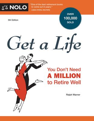 Get a Life: You Don't Need a Million to Retire Well - Warner, Ralph E