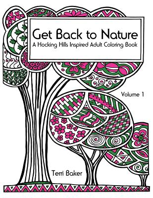 Get Back to Nature: A Hocking Hills Inspired Adult Coloring Book - Baker, Terri