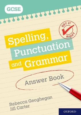 Get It Right: for GCSE: Spelling, Punctuation and Grammar Answer Book - Geoghegan, Rebecca