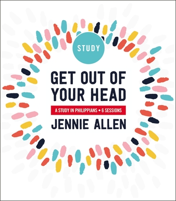 Get Out of Your Head Study Guide: A Study in Philippians - Allen, Jennie