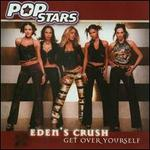 Get Over Yourself [CD5/Cassette] - Eden's Crush