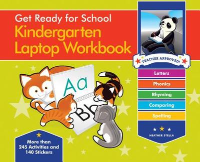 Get Ready For School Kindergarten Laptop Workbook: Uppercase Letters, Phonics, Lowecase Letters, Spelling, Rhyming - Stella, Heather