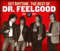 Get Rhythm: The Best of Dr. Feelgood 1984-1987 - Dr. Feelgood