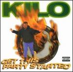 Get This Party Started - Kilo