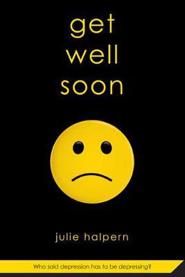Get Well Soon - Halpern, Julie