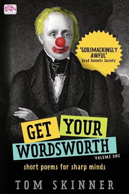Get Your Wordsworth (Volume One): Short Poems for Sharp Minds - Skinner, Tom