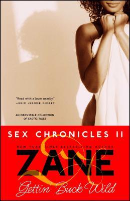 Gettin' Buck Wild: Sex Chronicles II - Zane