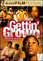 Gettin' Grown - Aaron Greer