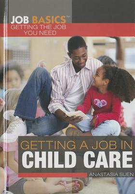 Getting a Job in Child Care - Suen, Anastasia