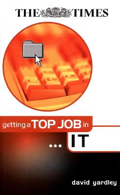 Getting a Top Job in Information Technology - Yardley, David