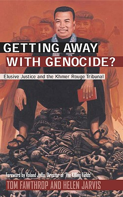Getting Away with Genocide?: Elusive Justice and the Khmer Rouge Tribunal - Fawthrop, Tom