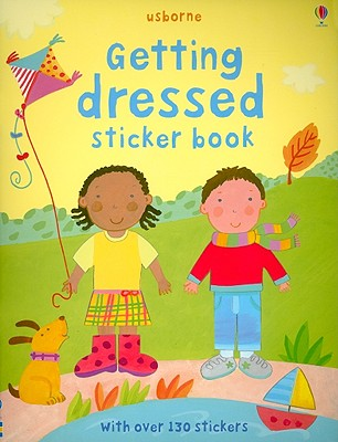 Getting Dressed - Brooks, Felicity (Text by), and Ever, Claire (Designer)