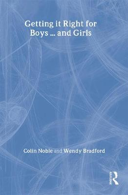 Getting It Right for Boys ... and Girls - Bradford, Wendy (Editor), and Noble, Colin (Editor)