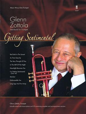 Getting Sentimental: Glenn Zottola Standards for Trumpet - Zottola, Glenn