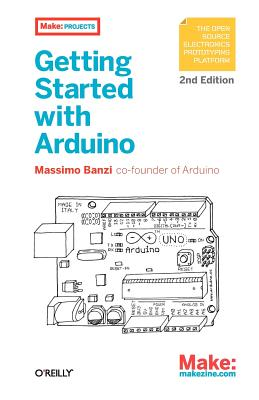 Getting Started with Arduino - Banzi, Massimo