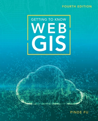 Getting to Know Web GIS - Fu, Pinde
