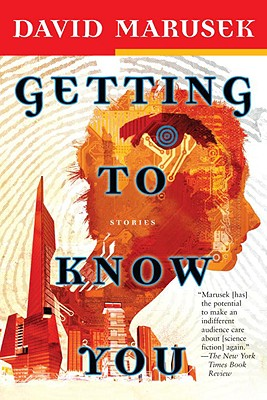 Getting to Know You - Marusek, David